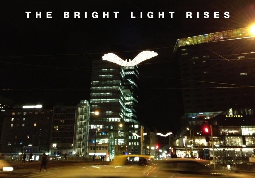 The Bright Light Rises